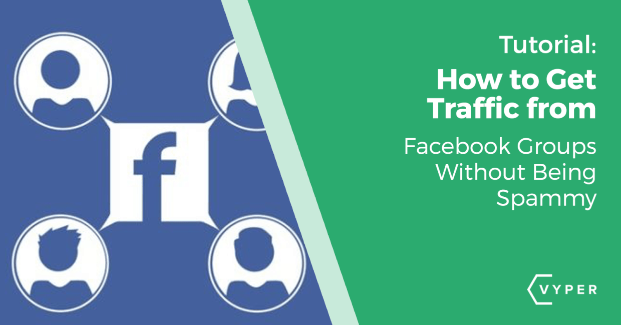How to Get Traffic from Facebook Groups (without Being Spammy)