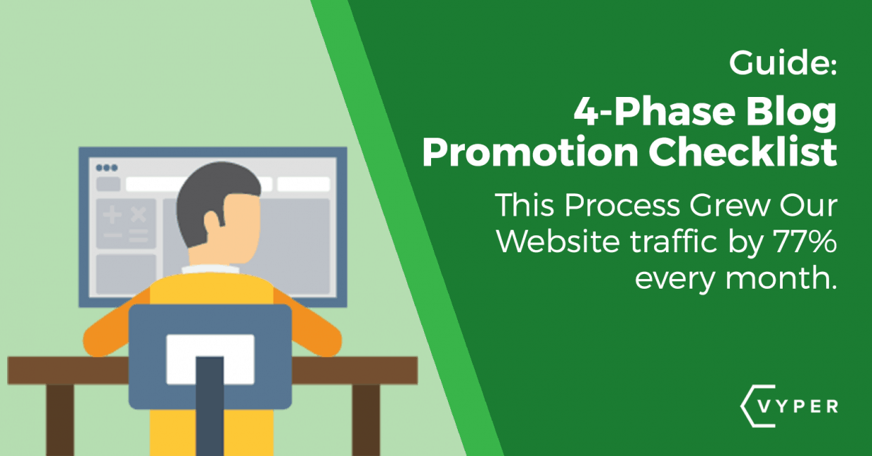 "The ""4-Phase"" Blog Promotion Checklist That Grows Our Traffic 77% Every Month"
