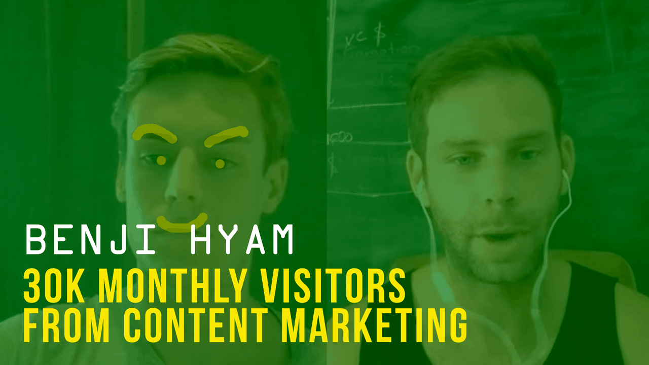 Benji Hyam: 125k visitors from content marketing in less than 12 months