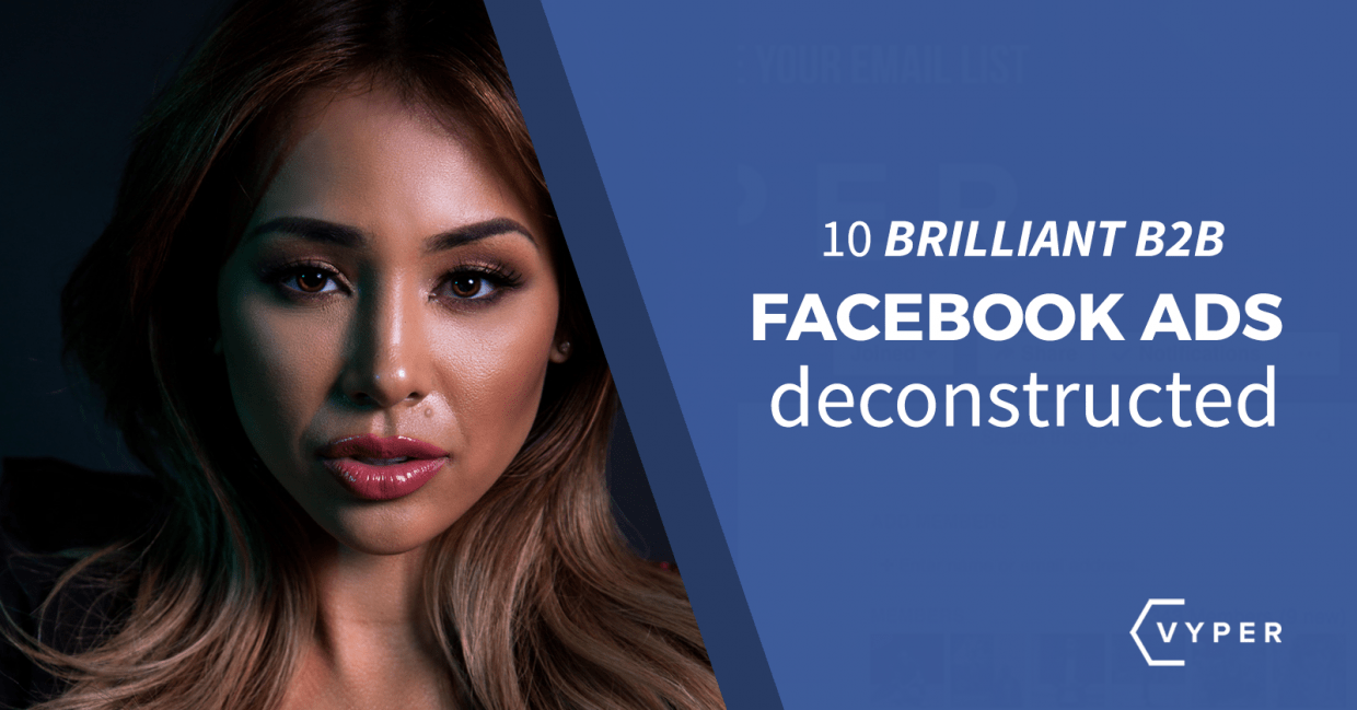 10 Brilliant B2B Facebook Ads Deconstructed
