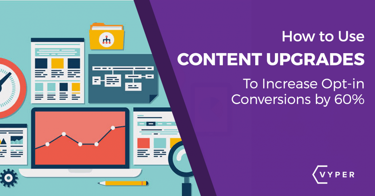 How to Use Content Upgrades to Increase Your Content Marketing Opt-ins by 60%