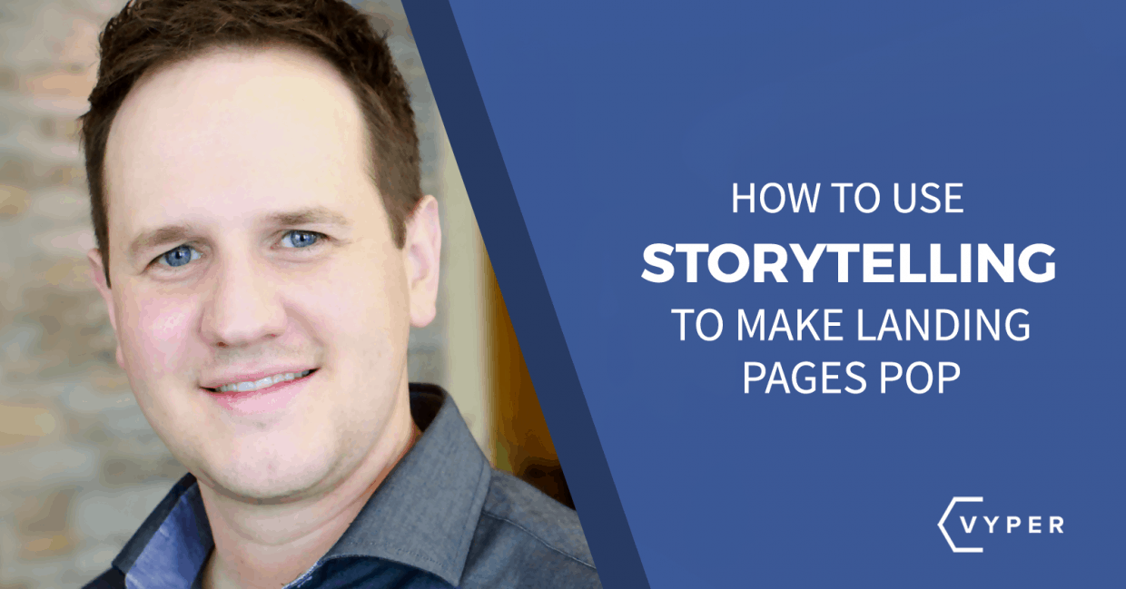 How to Use Storytelling to Make Your Landing Pages Pop