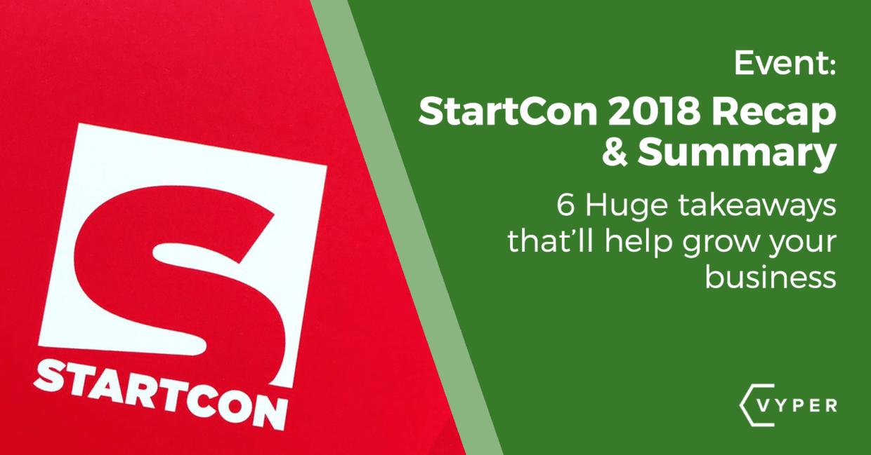 6 Huge Takeaways From StartCon 2018
