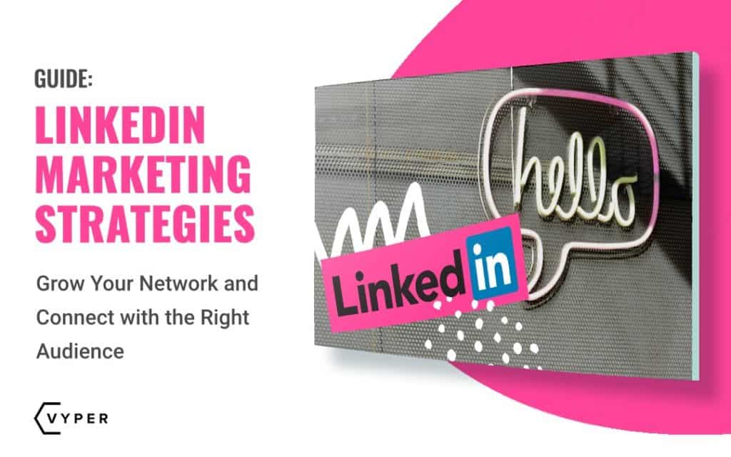 LinkedIn Marketing Strategies to Grow Your Business