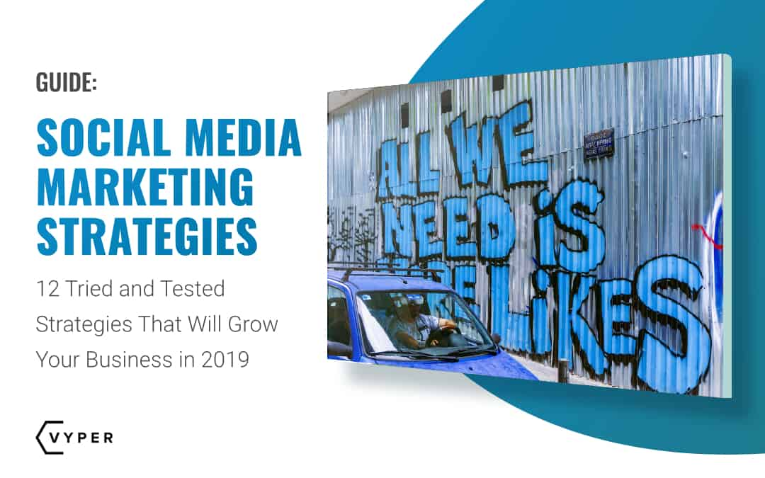 12 Social Media Marketing Strategies You Should Use In 2019