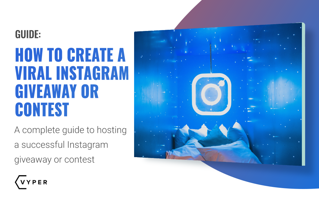 How to Create a Viral Instagram Giveaway or Contest